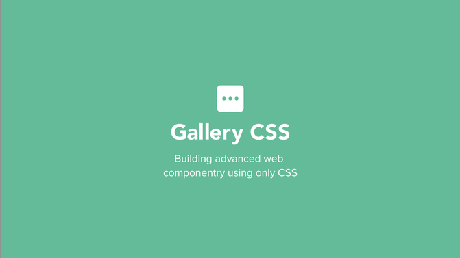 Gallery CSS screencast: Building advanced web componentry using only CSS